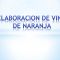ELABORACIÓN DE VINO DE NARANJA.